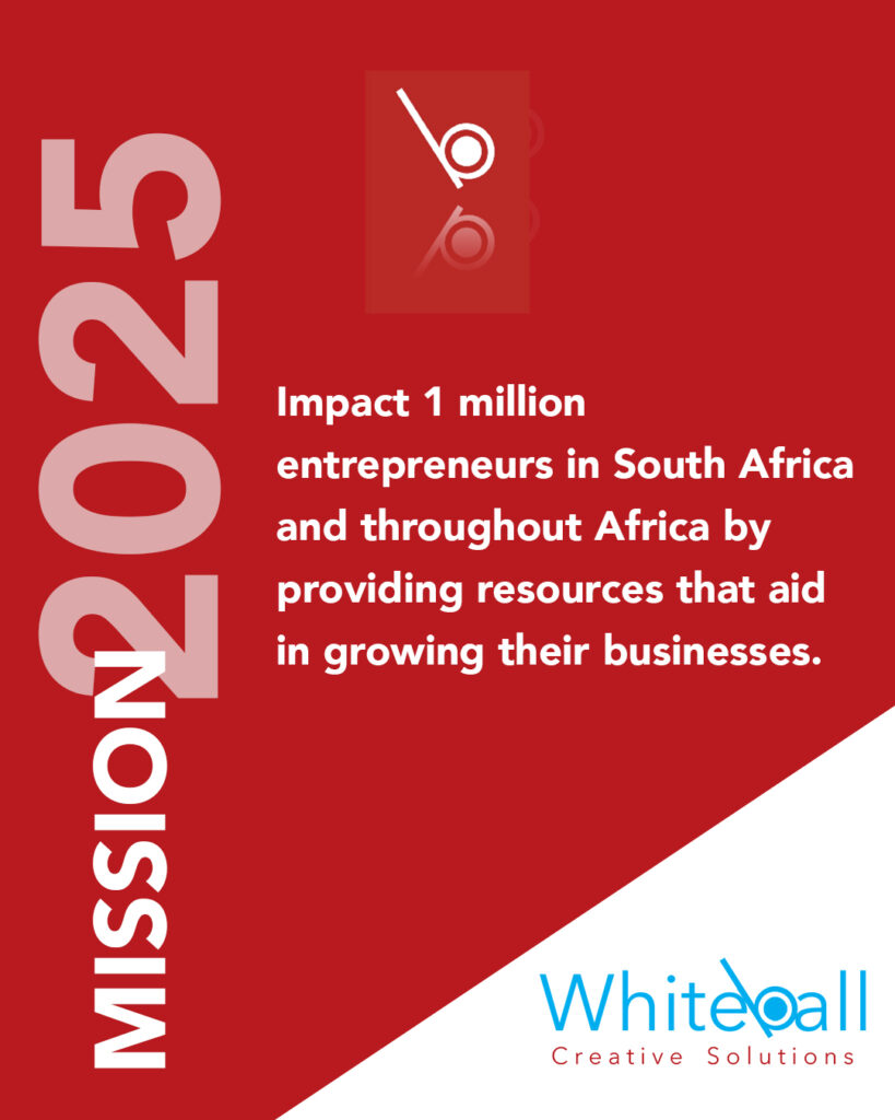 Whiteball Creative Solutions, Mission2025, Mission 2025 is about empowering entrepreneurs with resources that helps grow their businesses